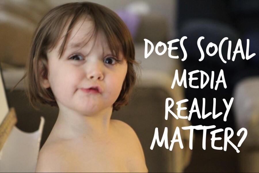 Does Social Media Really Matter?